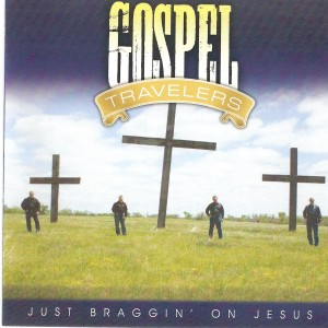 Gospel Travelers - Braggin' On Jesus