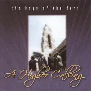 The Boys Of The Fort - A Higher Calling